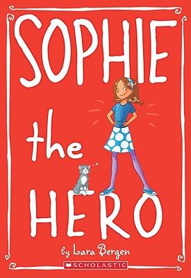 Sophie the Hero By Bergen, Lara/ Tallardy, Laura (ILT)